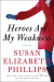 Susan Elizabeth Phillips: Heroes Are My Weakness