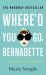 Maria Semple: Where'd You Go, Bernadette