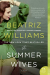 Beatriz Williams: The Summer Wives