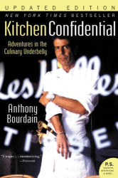 Anthony Bourdain: Kitchen Confidential Updated Ed: Adventures in the Culinary Underbelly (P.S.)