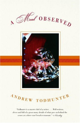 Andrew Todhunter: A Meal Observed