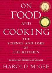 Harold McGee: On Food and Cooking: The Science and Lore of the Kitchen