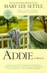 Mary Lee Settle: Addie: A Memoir