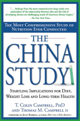 T. Colin Campbell: The China Study: The Most Comprehensive Study of Nutrition Ever Conducted and the Startling Implications for Diet, Weight Loss and Long-term Health