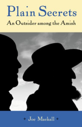 Joe Mackall: Plain Secrets: An outsider among the Amish