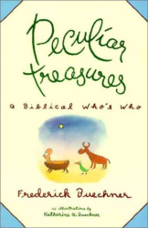 Frederick Buechner: Peculiar Treasures : A Biblical Who's Who