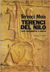Terenci Moix: Terenci del Nilo: Viaje sentimental a Egipto (La Vida es rio) (Spanish Edition)