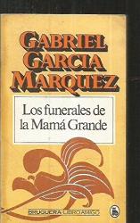 Gabriel Garcia Marquez: Los Funerales De Mama Grandre