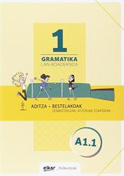 Irati Galparsoro: Gramatika lan-koadernoa 1 (a1.1) : Aditza + bestelakoak
