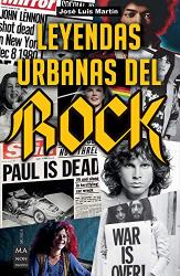 José Luis Martín: Leyendas urbanas del rock: Historias apasionantes sobre el mundo del rock y sus protagonistas (Spanish Edition)