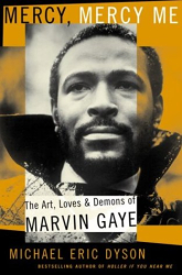 Michael Eric Dyson: Mercy, Mercy Me: The Art, Loves and Demons of Marvin Gaye