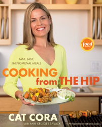 Cat Cora: Cooking From the Hip: Fast, Easy, Phenomenal Meals