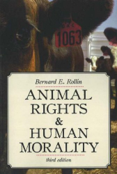 Bernard E. Rollin: Animal Rights & Human Morality