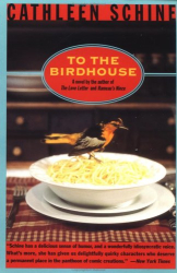 Cathleen Schine: To the Birdhouse