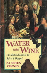 Stephen Verney: Water into Wine: Introduction to John's Gospel