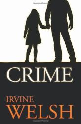 Irvine Welsh: Crime