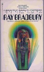 Ray Bradbury: I Sing the Body Electric