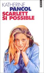 Katherine Pancol: Scarlett si possible
