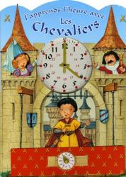 Nathalie Bélineau: J'apprends l'heure avec les Chevaliers