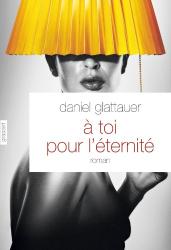 Daniel Glattauer: A toi pour l'éternité