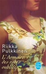 Riikka Pulkkinen: L'Armoire des robes oubliées