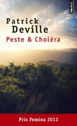 Patrick Deville: Peste & Choléra