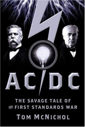 Tom McNichol: AC/DC: The Savage Tale of the First Standards War
