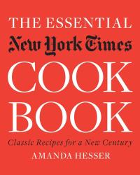 Amanda Hesser: The Essential New York Times Cookbook: Classic Recipes for a New Century