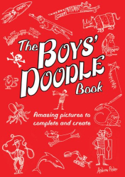 : The Boys' Doodle Book: Amazing Pictures to Complete and Create