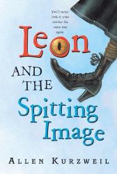 Allen Kurzweil: Leon and the Spitting Image