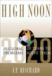Jean-Francois Rischard: High Noon 20 Global Problems, 20 Years to Solve Them