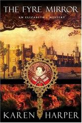 Karen Harper: The Fyre Mirror : An Elizabeth I Mystery (An Elizabeth I Mystery)