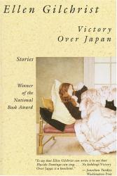 Ellen Gilchrist: Victory Over Japan