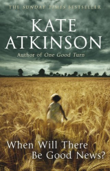 Kate Atkinson: When Will There be Good news?