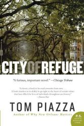 Tom Piazza: City of Refuge: A Novel (P.S.)