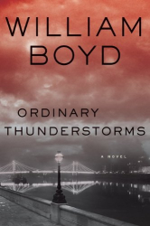 William Boyd: Ordinary Thunderstorms: A Novel