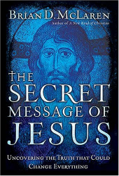 brian mclaren: The Secret Message Jesus