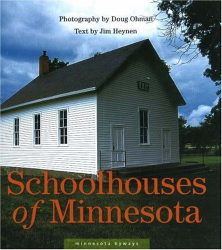 Jim Heynen: Schoolhouses of Minnesota (Minnesota Byways)