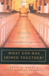 David G. Myers: What God Has Joined Together? : A Christian Case for Gay Marriage