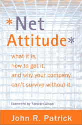 John R. Patrick: Net Attitude: What It Is, How to Get It, and Why Your Company Can't Survive Without It