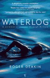 Roger Deakin: Waterlog: A Swimmer's Journey Through Britain