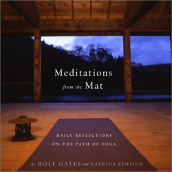 Rolf Gates: Meditations from the Mat: Daily Reflections on the Path of Yoga