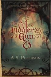 A. S. Peterson: The Fiddler's Gun (Fin's Revolution: Book I)