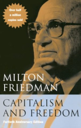 Milton Friedman: Capitalism and Freedom: Fortieth Anniversary Edition