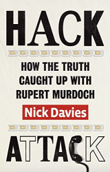 Nick Davies: Hack Attack: How the truth caught up with Rupert Murdoch