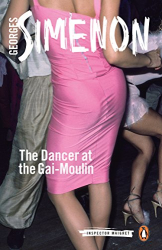Georges Simenon: The Dancer at the Gai-Moulin