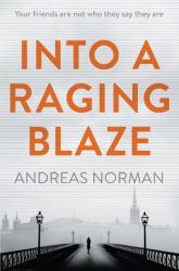 Andreas Norman: Into a Raging Blaze