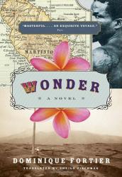 Dominique Fortier: Wonder