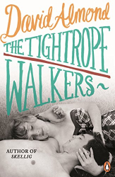 David Almond: The Tightrope Walkers