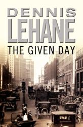 Dennis Lehane: The Given Day